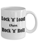 Lock n Load then Rock n Roll Mug