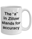 The a in Zillow Stands for Accuracy Mug