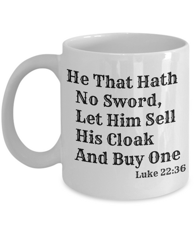 He That Hath No Sword | Luke 22-36 Mug