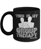 This Is My Group Therapy Mug