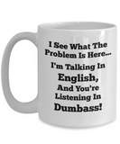 Talking in English, Listening in Dumbass Mug