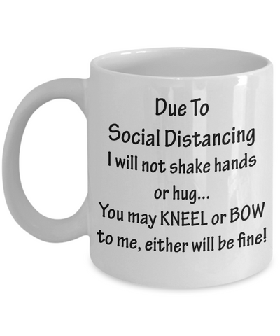 Due To Social Distancing Mug