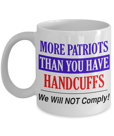 More Patriots Than You Have Handcuffs Mug