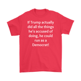 Trump Could Run As A Democrat T-Shirt