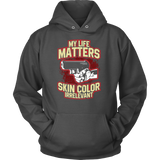 My Life Matters Skin Color Irrelevant Shirt (Profile Design)