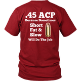 .45 ACP Short Fat & Slow Shirt (Back)