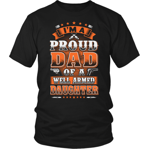 I'm A Proud Dad Of A Well Armed Daughter Shirt