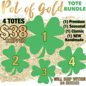 POT OF GOLD BUNDLE (4 TOTES)