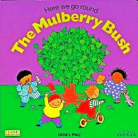 Here We Go Round the Mulberry Bush (Classic Books With Holes Board Book)