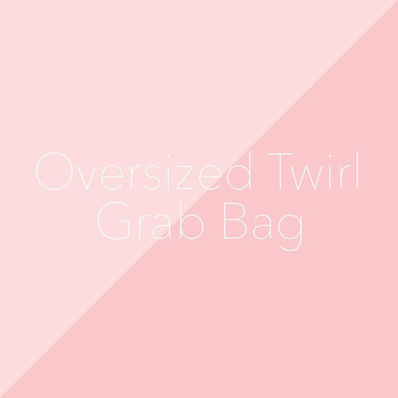 Grab Bags - Oversized Twirl