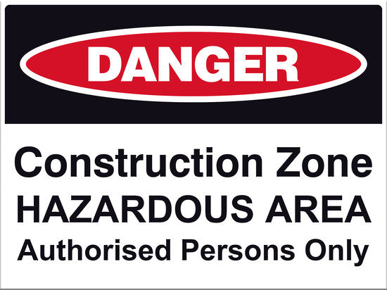 Danger Construction Zone Hazardous Area Sign - Markit Graphics