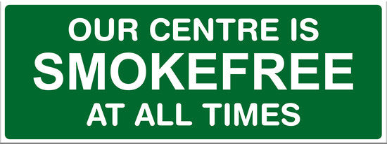 Our Centre Is Smokefree at all Times