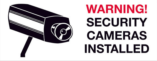 Warning! Security Cameras Installed - Markit Graphics