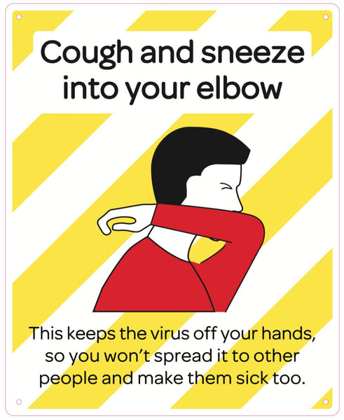Cough and sneeze into your elbow