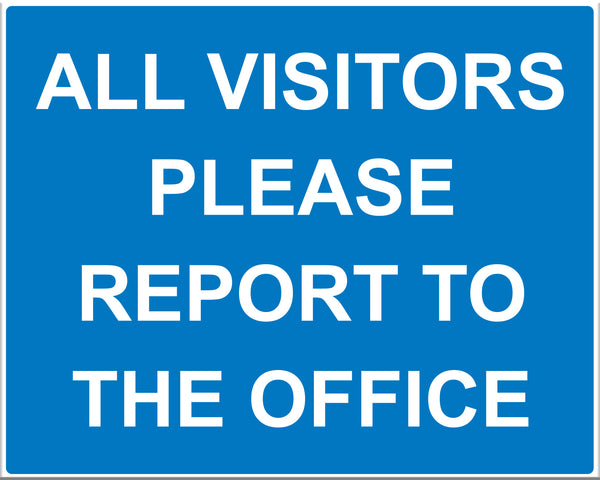 All Visitors Please Report To Office - Markit Graphics