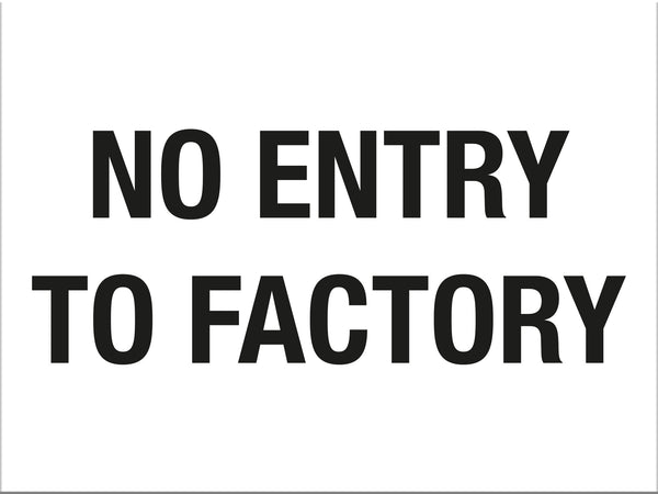 No Entry To Factory Sign