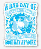 Better Than a Good Day at Work Sticker