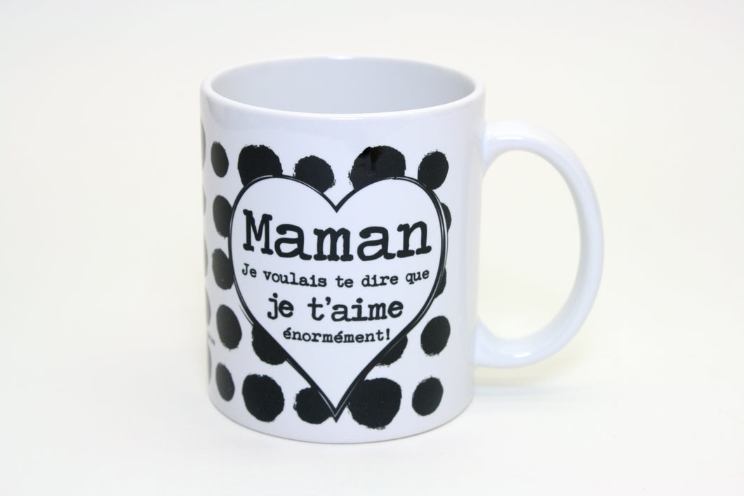 Tasse citation -Maman, je voulais..