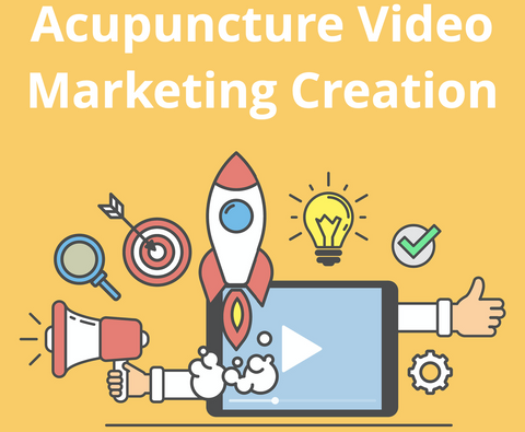 Acupuncture Video Marketing Creation