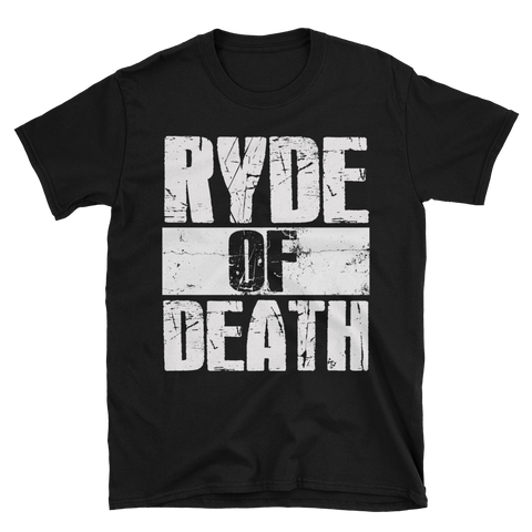RYDE of DEATH Short-Sleeve Unisex T-Shirt