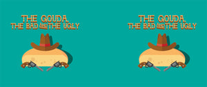 The Gouda, The Bad, The Ugly Mug Design