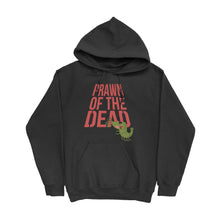 Load image into Gallery viewer, Movie The Food - Prawn Of The Dead Hoodie - Black