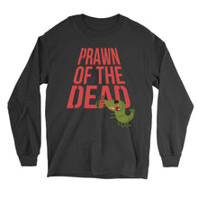 Load image into Gallery viewer, Movie The Food - Prawn Of The Dead Longsleeve T-Shirt - Black