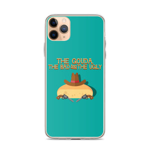 Movie The Food The Gouda, The Bad, The Ugly iPhone 11 Pro Max Phone Case