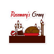 Load image into Gallery viewer, Movie The Food - Rosemary's Gravy - Sticker - 4x4