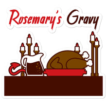 Load image into Gallery viewer, Movie The Food - Rosemary's Gravy - Sticker - 5.5x5.5