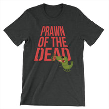 Load image into Gallery viewer, Movie The Food - Prawn Of The Dead T-Shirt- Black Heather