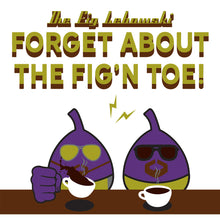 Load image into Gallery viewer, Movie The Food - The Fig Lebowski - Design Detail