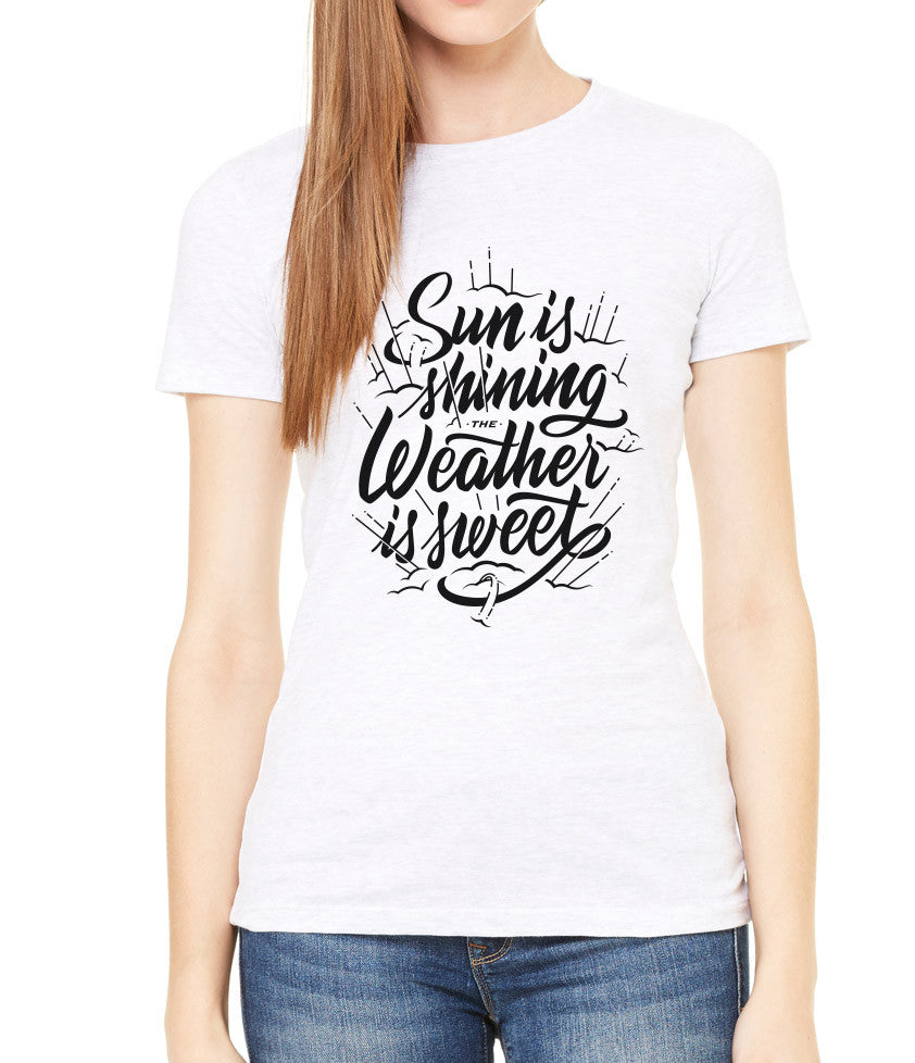 Sun is Shining, Weather is Sweet Women's T-Shirt