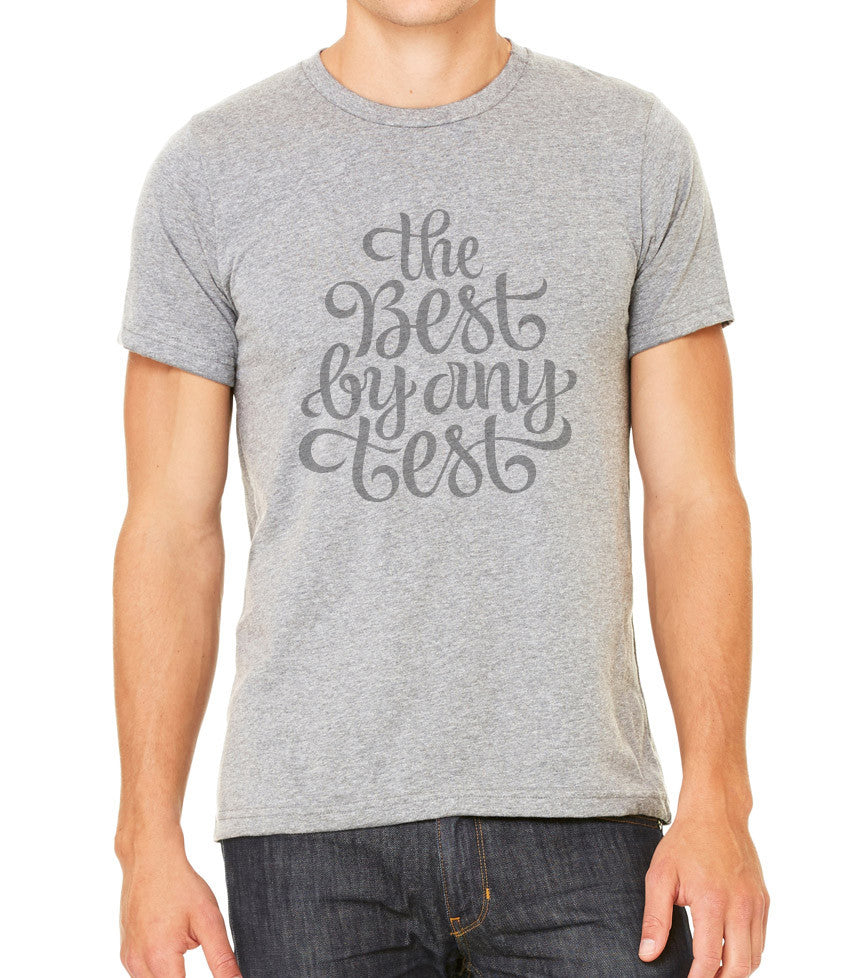 The Best By Any Test Men's T-Shirt