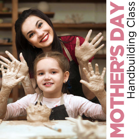 10:00 am Mother's Day Handbuilding
