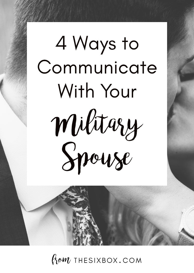 4 Ways to Communicate With Your Military Spouse | The Six Box | Care Packages for Military Spouses