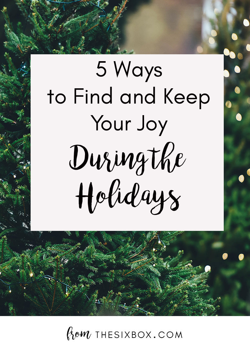 5 Ways to Find and Keep Your Joy During the Holidays | The Six Box | Care Packages for Military Spouses