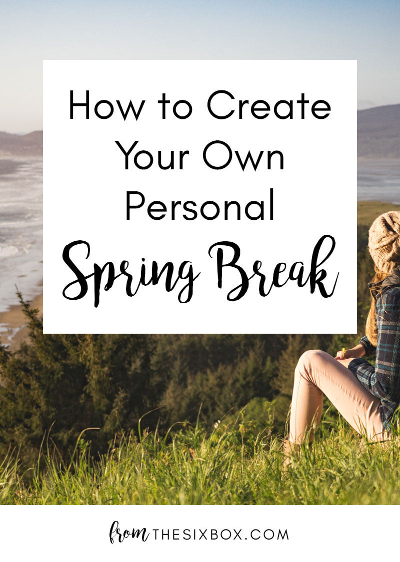 How to Create Your Own Personal Spring Break | The Six Box | Care Packages for Military Spouses