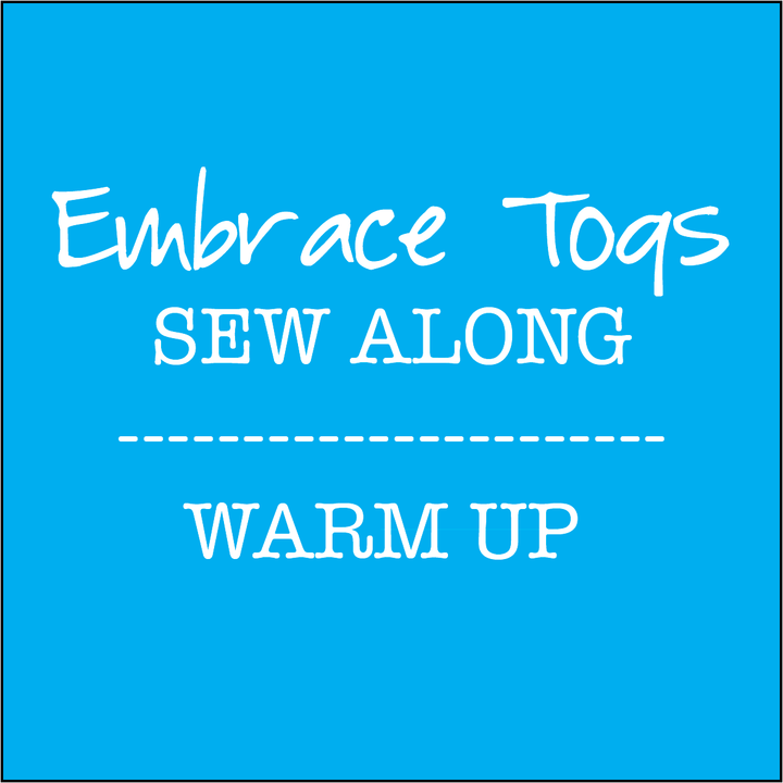 Embrace Togs Sew Along - Warm Up