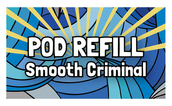 Smooth Criminal Pod Refill