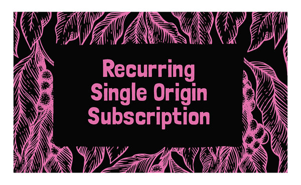 Recurring Single Origin Subscription