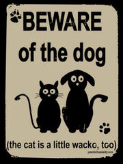 beware of dog cat wacko too sign made in usa