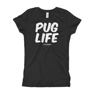 Pug Life Girl's T-Shirt - Many Colors