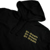 GO DREAM Ltd Edition Hoodie
