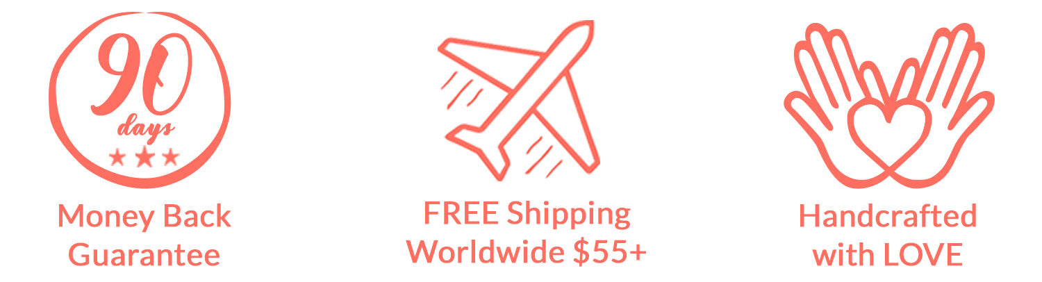 0-day Money Back Guarantee | Free Shipping over $55 | Handcrafted with Love