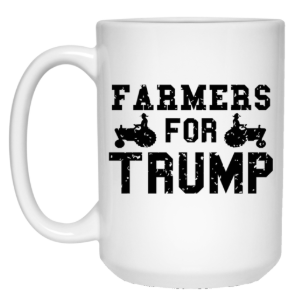 Farmers For Trump 15 Oz. White Mug - Trumpshop.net