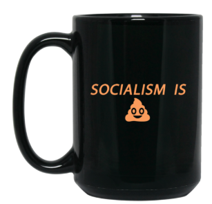 Socialism is Poop 15 oz. Black Mug - Trumpshop.net