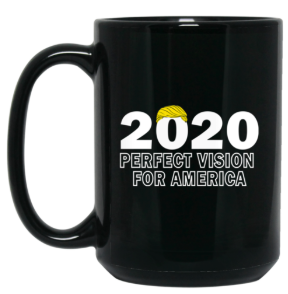 Trump - Perfect Vision for America 15 oz. Black Mug - Trumpshop.net
