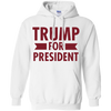 Trump for President Pullover Hoodie 8 oz.