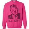 Trump Deal With It Crewneck Pullover Sweatshirt  8 oz.